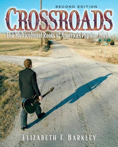 Crossroads The Multicultural Roots of America's Popular Music 2nd 2007 (Revised) edition cover
