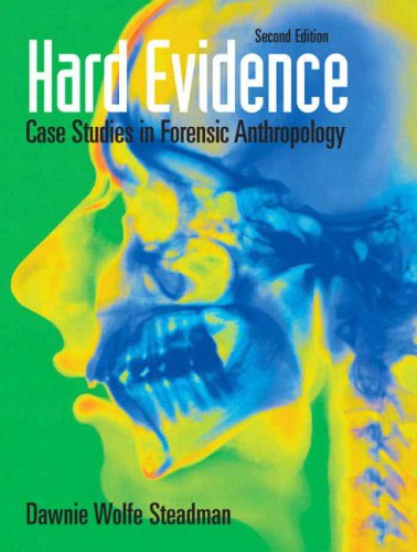 Hard Evidence Case Studies in Forensic Anthropology 2nd 2009 (Revised) edition cover