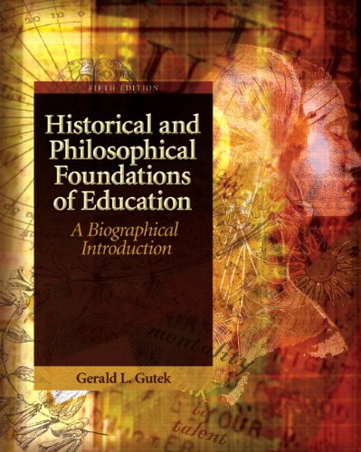 Historical and Philosophical Foundations of Education A Biographical Introduction 5th 2011 edition cover