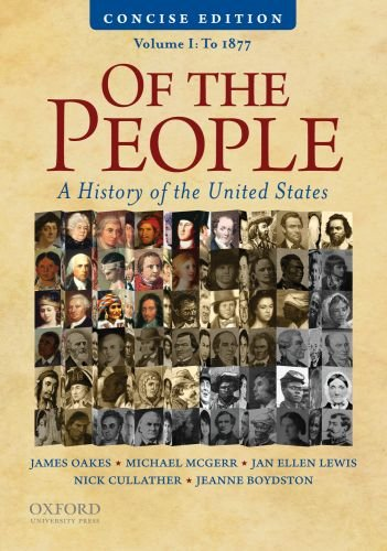 Of the People A Concise History of the United States, Volume I: To 1877 N/A edition cover