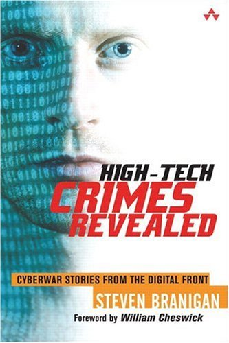 High-Tech Crimes Revealed Cyberwar Stories from the Digital Front  2005 9780321218735 Front Cover