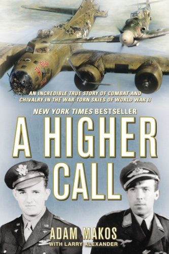 Higher Call An Incredible True Story of Combat and Chivalry in the War-Torn Skies of World War II N/A 9780425255735 Front Cover