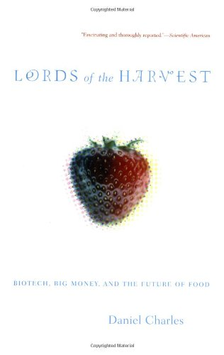 Lords of the Harvest Biotech, Big Money, and the Future of Food  2002 edition cover