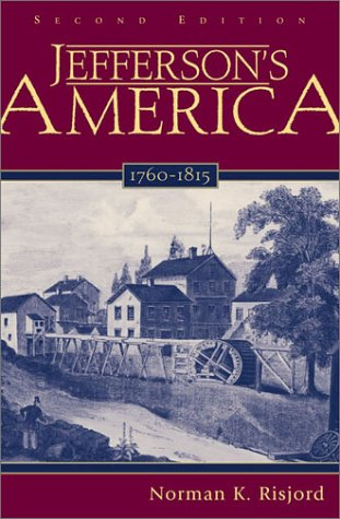 Jefferson's America, 1760-1815  2nd 2002 (Revised) 9780742521735 Front Cover