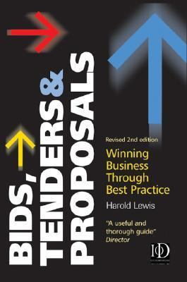 Bids, Tenders and Proposals Winning Business Through Best Practice 2nd 2007 (Revised) 9780749449735 Front Cover