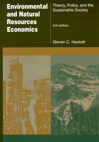 Environmental and Natural Resources Economics Theory, Policy, and the Sustainable Society 3rd 2006 (Revised) edition cover