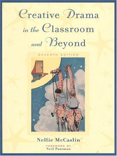 Creative Drama in the Classroom and Beyond  7th 2000 edition cover