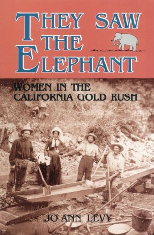 They Saw the Elephant Women in the California Gold Rush  1992 (Reprint) edition cover