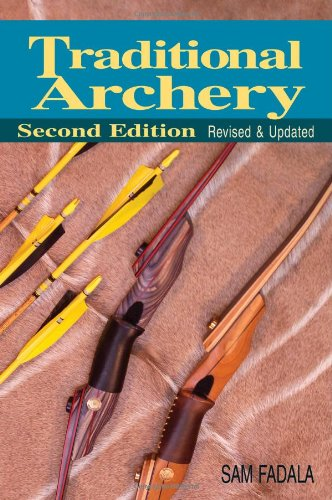 Traditional Archery  2nd 2011 (Revised) 9780811706735 Front Cover
