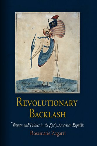 Revolutionary Backlash Women and Politics in the Early American Republic  2007 edition cover