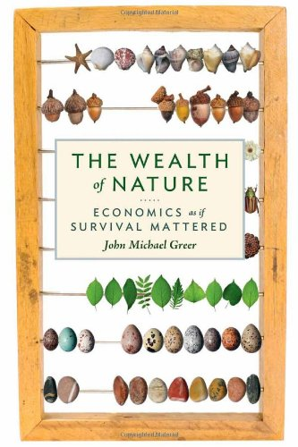 Wealth of Nature Economics as If Survival Mattered  2011 edition cover