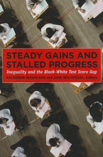 Steady Gains and Stalled Progress Inequality and the Black-White Test Score Gap N/A edition cover
