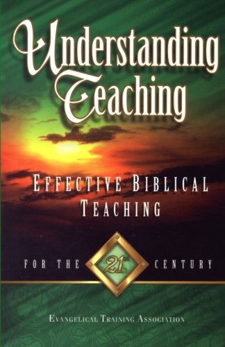 Understanding Teaching Effective Bible Teaching for the 21st Century N/A edition cover