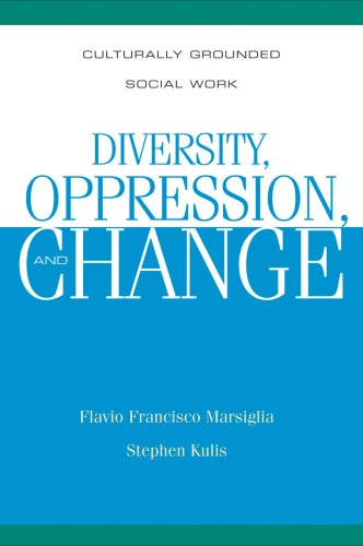 Diversity, Oppression, and Change Culturally Grounded Social Work  2008 edition cover
