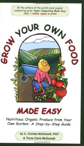 Grow Your Own Food Made Easy : Nutritious Organic Produce from Your Own Garden: A Step-by-Step Guide N/A edition cover