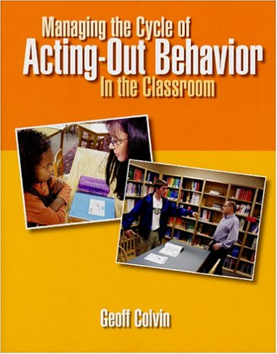 Managing the Cycle of Acting-Out Behavior in the Classroom  2004 edition cover