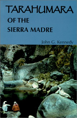 Tarahumara of the Sierra Madre : Survivors on the Canyon's Edge 2nd 1996 (Revised) 9780964787735 Front Cover