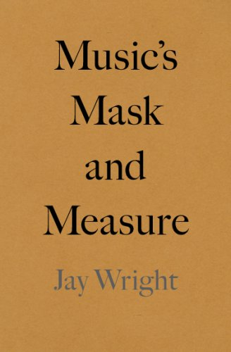 Music's Mask and Measure  2007 9780978746735 Front Cover