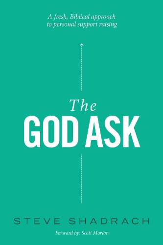 God Ask A Fresh, Biblical Approach to Personal Support Raising  2013 edition cover