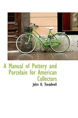 Manual of Pottery and Porcelain for American Collectors  2009 edition cover