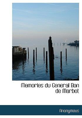 Memories du General Bon de Marbot N/A 9781115355735 Front Cover