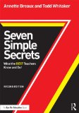 Seven Simple Secrets, Second Edition What the BEST Teachers Know and Do! 2nd 2015 (Revised) edition cover