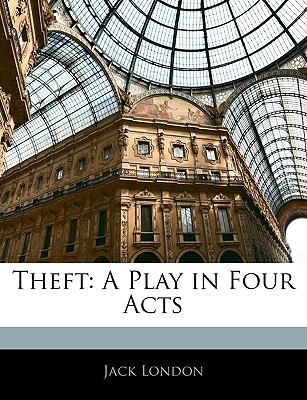 Theft : A Play in Four Acts N/A edition cover