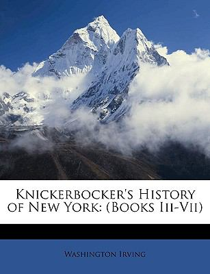 Knickerbocker's History of New York (Books Iii-Vii) N/A edition cover