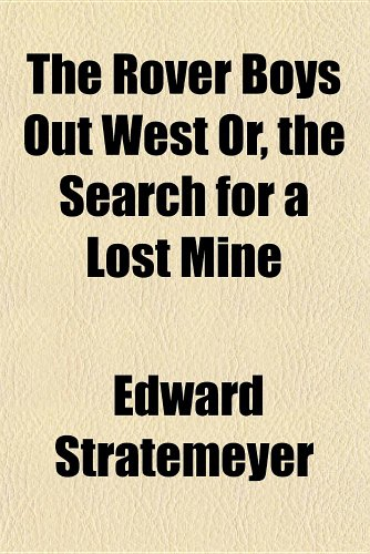Rover Boys Out West or, the Search for a Lost Mine   2010 edition cover