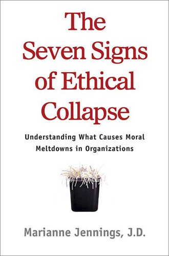 Seven Signs of Ethical Collapse How to Spot Moral Meltdowns in Companies... Before It's Too Late N/A edition cover