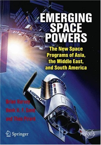 Emerging Space Powers The New Space Programs of Asia, the Middle East and South-America  2010 9781441908735 Front Cover