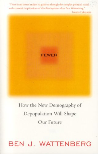 Fewer How the New Demography of Depopulation Will Shape Our Future N/A edition cover