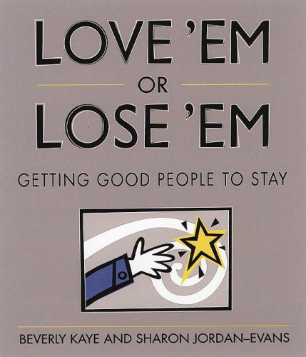 Love 'Em or Lose 'Em Getting Good People to Stay  1999 9781576750735 Front Cover