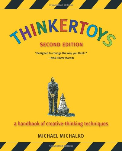 Thinkertoys A Handbook of Creative-Thinking Techniques 2nd 2006 (Revised) edition cover
