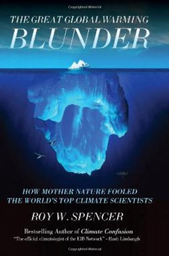 Great Global Warming Blunder How Mother Nature Fooled the World's Top Climate Scientists  2010 9781594033735 Front Cover
