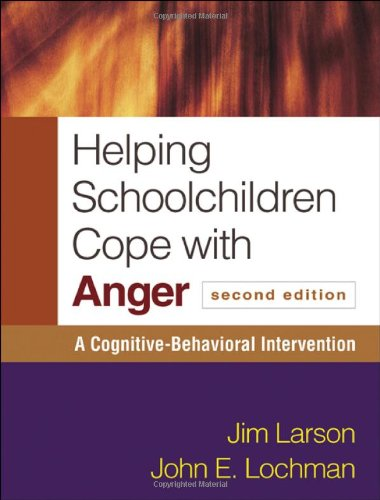 Helping Schoolchildren Cope with Anger, Second Edition A Cognitive-Behavioral Intervention 2nd 2011 (Revised) edition cover