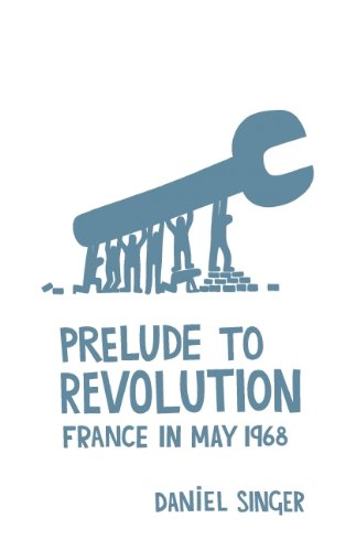 Prelude to Revolution France in May 1968  2013 edition cover