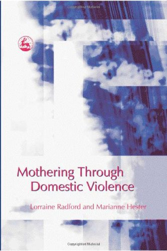 Mothering Through Domestic Violence   2006 9781843104735 Front Cover