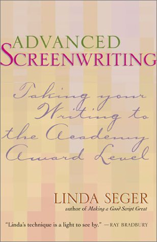 Advanced Screenwriting Raising Your Script to the Academy Award Level  2003 edition cover