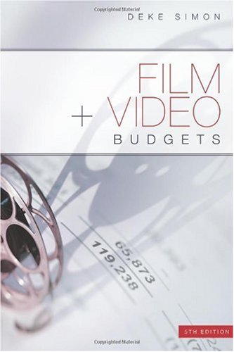 Film and Video Budgets  5th 2010 (Revised) edition cover