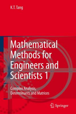Mathematical Methods for Engineers and Scientists 1 Complex Analysis, Determinants and Matrices  2007 9783540302735 Front Cover