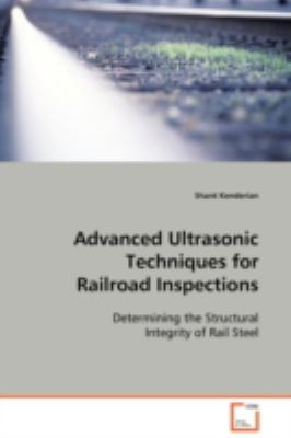 Advanced Ultrasonic Techniques for Railroad Inspections:   2008 edition cover