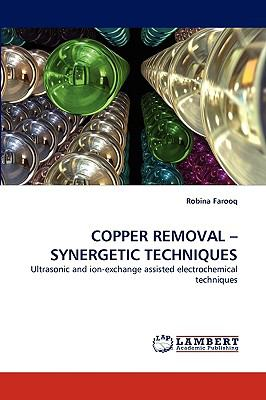 Copper Removal -Synergetic Techniques N/A 9783838335735 Front Cover