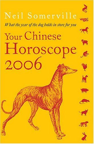 Your Chinese Horoscope 2006 What the Year of the Dog Holds for You  2005 9780007197736 Front Cover