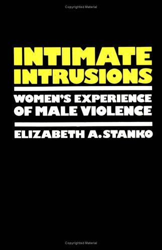 Intimate Intrusions Women's Experience of Male Violence  1985 edition cover