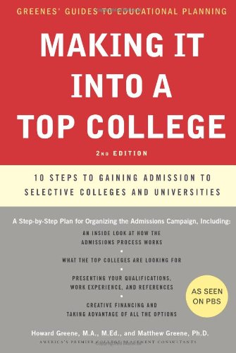 Making It into a Top College 10 Steps to Gaining Admission to Selective Colleges and Universities 2nd 2009 edition cover