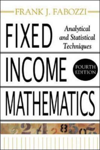 Fixed Income Mathematics Analytical and Statistical Techniques 4th 2006 (Revised) edition cover