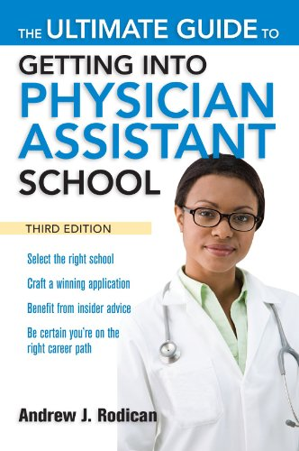 Ultimate Guide to Getting into Physician Assistant School  3rd 2010 edition cover
