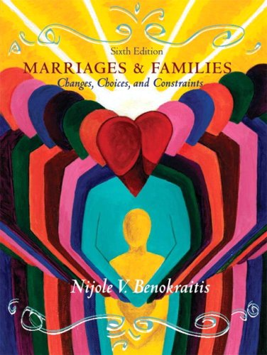 Marriages and Families Changes, Choices and Constraints 6th 2008 edition cover