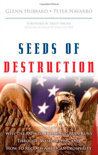 Seeds of Destruction Why the Path to Economic Ruin Runs Through Washington, and How to Reclaim American Prosperity  2011 edition cover
